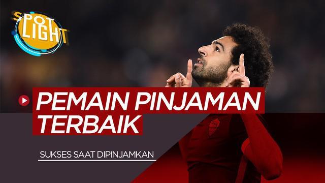 Berita Video Spotlight 5 Pemain yang Sukses Ketika Menjadi Pemain Pinjaman Termasuk Mohamed Salah Sebelum di Liverpool