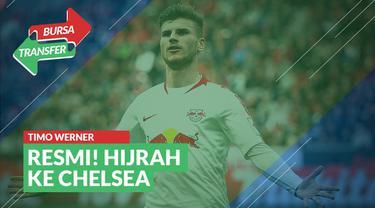 Berita Video Bursa Transfer: Resmi! Chelsea Datangkan Timo Werner dari RB Leipzig