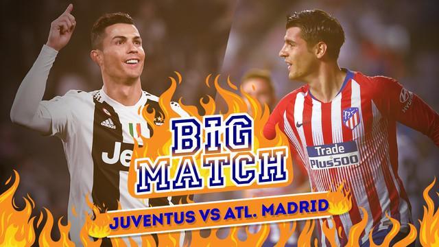 Berita video Big Match yang akan mempertemukan Juventus menghadapi Atletico Madrid di leg kedua Liga Champions tengah pekan ini.