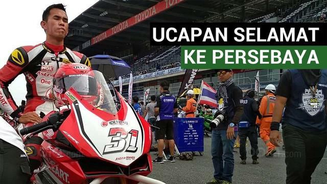 Pebalap Indonesia, Gerry Salim mengucapkan selamat kepada Persebaya Surabaya yang promosi ke Liga 1 musim depan.