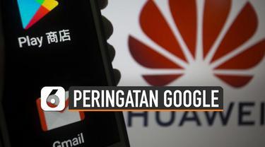 Kebimbangan pengguna ponsel pintar Huawei terhadap status perangkat lunak Google akhirnya terjawab. Google beri peringatan untuk tidak menginstal aplikasi seperti YouTube dan Gmail yang tidak resmi.