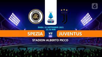 Baru Dimulai, Live Streaming Spezia vs Juventus 22 September 2021 di Vidio