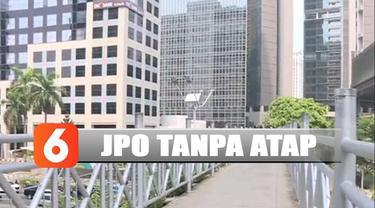 Tujuannya agar para pengguna JPO dapat menikmati pemandangan Ibu Kota tanpa penghalang.