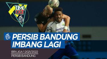 Berita video Time Out BRI Liga 1 2021/2022 ada Persib Bandung yang kembali imbang dan Bhayangkara FC sukses pimpin klasemen sementara.