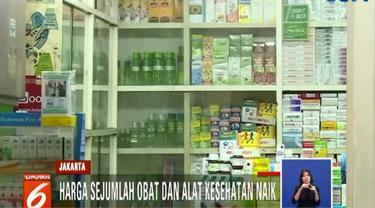 Penyebab kenaikan harga obat dan alat kesehatan adalah bahan baku yang harganya ikut naik.