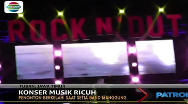 Konser berbuntut ricuh saat grup Setia Band manggung di Tuban, Jawa Timur.