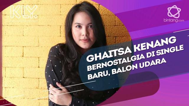 Ghaitsa Kenang ciptakan lagu bertema persahabatan lewat single terbarunya, balon udara.