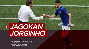 Roberto Mancini Jagokan Jorginho Raih Ballon d'Or 2021