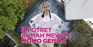 Seperti apa potret mewahnya rumah Momo Geisha? Yuk, kita cek video di atas!