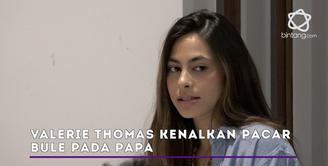 Valerie Thomas mengaku sudah memperkenalkan pacar bulenya dengan sang papa, Jeremy Thomas.