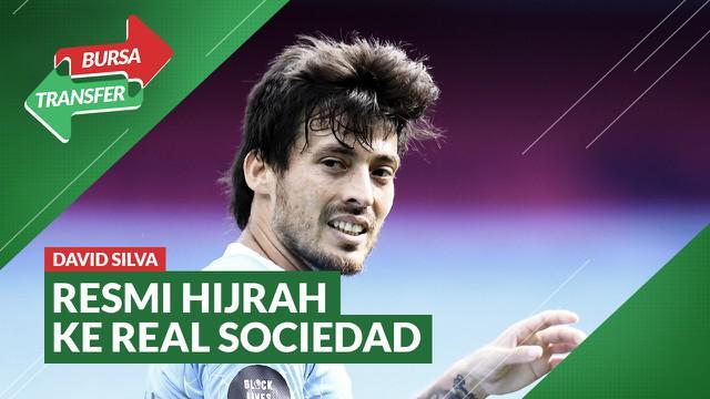 Berita Video Bursa Transfer: Tolak Lazio, David Silva Resmi ke Real Sociedad