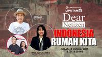 Dear Netizen: Indonesia Rumah Kita, Jumat (18/10/2019)