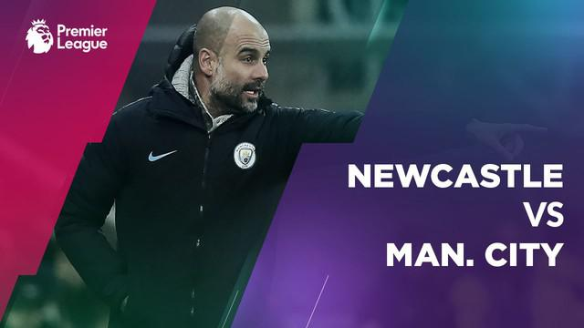 Berita video statistik pertandingan Newcastle United Vs Manchester City pada lanjutan pekan ke-24 Premier League 2018-2019, di St James Park, Newcastle, Selasa (29/1/2019)