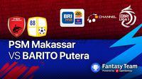 BRI Liga 1 Pekan Kelima, PSM Makassar vs PS Barito Putera