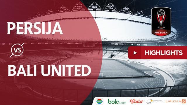 Berita video highlights final Piala Presiden 2018, Persija Jakarta vs Bali United, yang berakhir dengan skor 3-0 di SUGBK (Stadion Utama Gelora Bung Karno), Senayan, pada Sabtu (17/2/2018).