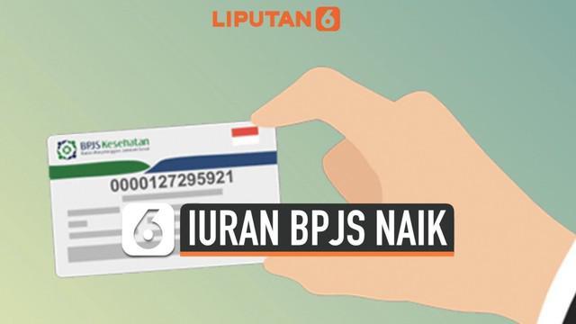 Presiden Joko Widodo telah tanda tangani Peraturan Presiden no 75 Tahun 2019 yang berisi kenaikan iuran BPJS. Kenaikan tersebut akan mulai berlaku awal tahun 2020.