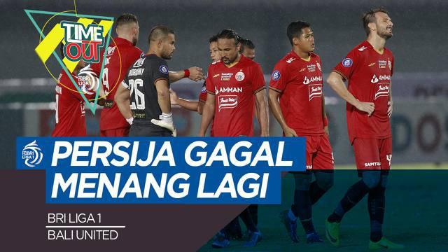 Berita video Time Out BRI LIga 1 kali ini membahas tentang Bali United yang belum terkalahkan dan Persija Jakarta yang kembali gagal raih kemenangan.
