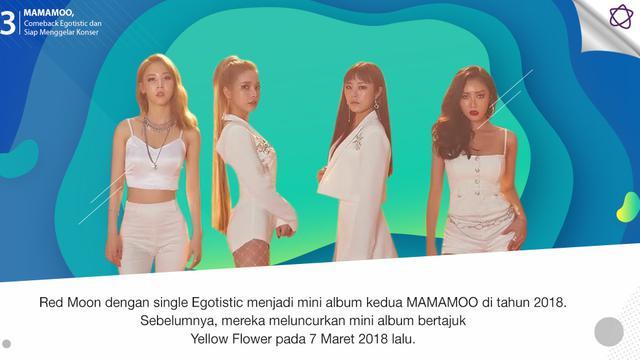 MAMAMOO, Comeback Egotistic dan Siap Menggelar Konser - News