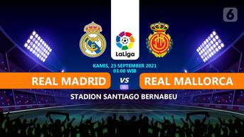 Baru Dimulai, Link Live Streaming Real Madrid vs Mallorca di La Liga Spanyol
