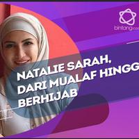 Tak hanya yakin untuk jadi Mualaf, kini Natalie Sarah resmi berhijrah