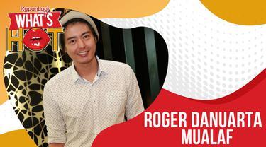 Heboh beredar video Roger Danuarta mengucapkan kalimat syahadat. Benarkah Roger mualaf?