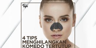 4 Tips Menghilangkan Komedo Tertutup
