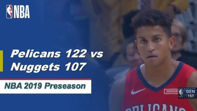 Berita Video Highlights NBA 2019, New Orleans Pelicans Vs Denver Nuggets 122-107