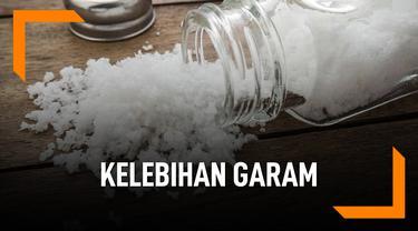 Ini Tanda Tubuh Kelebihan Garam