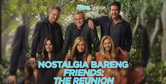 Friends: The Reunion Ajak Penggemar Bernostalgia