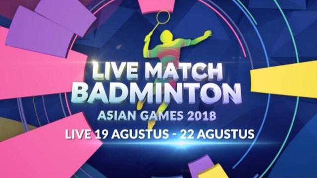Berita video promo live match cabang bulutangkis (badminton) Asian Games 2018 yang ditayangkan eksklusif di Indosiar pada 19-22 Agustus 2018.