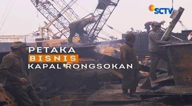 Bisnis besi kapal tua dengan keuntungan yang menjanjikan, namun merusak lingkungan.