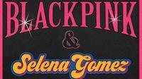 Kolaborasi Blackpink - Selena Gomez (Twitter/ ygent_official)