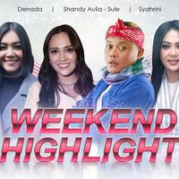HL Weekend Highlight Denada, Shandy Aulia-Sule, Syahrini (Fotografer: Nurwahyunan/Bintang.com