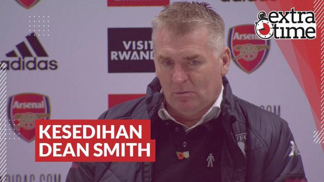 Berita video Extra Time kali ini membahas kesedihan yang dialami Pelatih Aston Villa, Dean Smith, sang penakluk Liverpool dan Arsenal di Premier League 2020/2021.