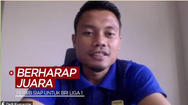 Berita video gelandang Persib Bandung, Dedi Kusnandar, mengungkapkan bahwa timnya sudah siap untuk BRI Liga 1 2021/2022 dan berharap bisa meraih gelar juara.