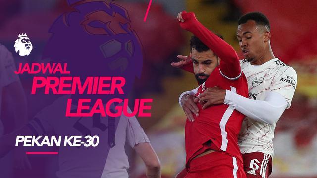 Jadwal Pekan ke-30 Liga Inggris. (Bola.com/Dody Iryawan)