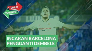 Berita Video Bursa Transfer : Cari Pengganti Dembele, Barcelona Incar Winger Sevilla, Lucas Ocampos