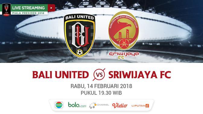 Indosiar Streaming Facebook: Live Streaming Indosiar Bali United Vs Sriwijaya FC