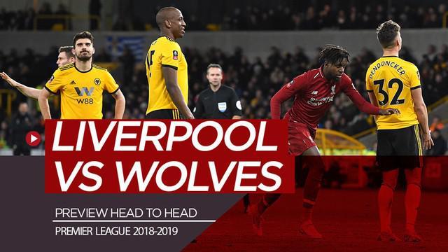 Berita video statistik head to head jelang Liverpool melawan Wolves (Wolverhampton Wanderers) pada pekan terakhir Premier League 2018-2019.