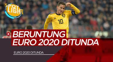 Berita Video Spotlight Eden Hazard dan 4 Pemain yang Beruntung Dengan Penundaan Euro 2020
