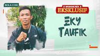 Wawancara Eksklusif -  Eky Taufik (Bola.com/Adreanus Titus/Foto: Vincentius Atmaja)