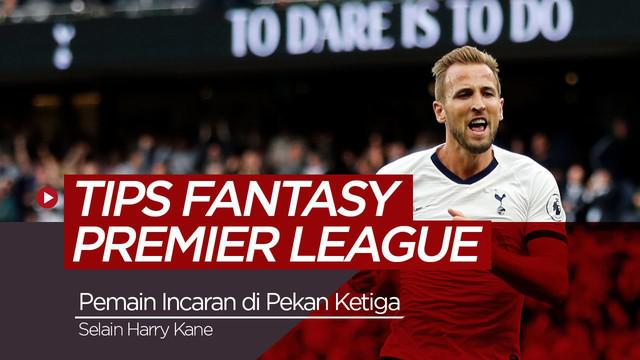 Berita video tips Fantasy Premier League musim 2019-2020 yang sudah memasuki pekan ketiga. Selain Harry Kane striker Spurs, kami membahas pilihan lini per lini.