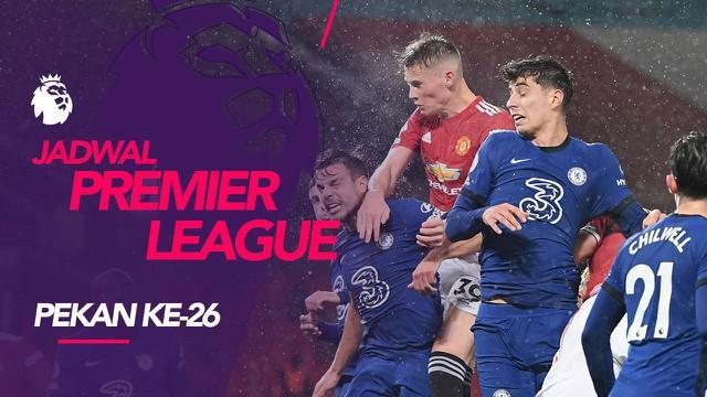 Berita motion grafis jadwal Liga Inggris 2020/2021 pekan ke-26. Big Match Chelsea Vs Manchester United.
