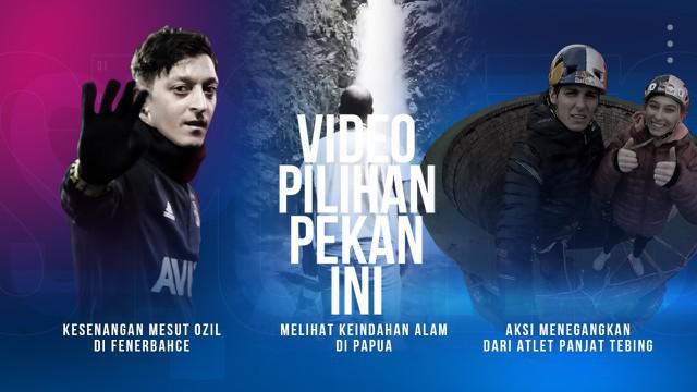 Berita Video 3 Video Pilihan Minggu Ini, Mesut Ozil Gabung Fenerbahce dan Andri Ibo Pamerkan Keindahan Papua