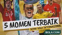 Kilas Balik 2020 - 5 Momen Terbaik Sepak Bola Internasional (Bola.com/Adreanus Titus)