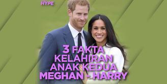 3 Fakta Kelahiran Anak Kedua Meghan Markle dan Pangeran Harry