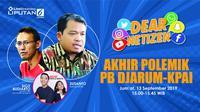 Live Streaming Dear Netizen: KPAI-PB Djarum Berdamai, Audisi Bulu Tangkis Lanjut Lagi? (Liputan6.com/Abdillah)