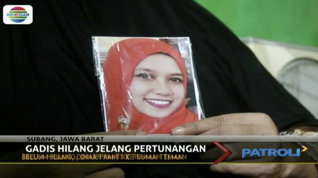 Seorang gadis 24 tahun asal Subang, Jawa Barat, dilaporkan hilang menjelang acara pertunangan.