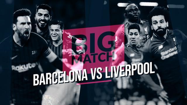 Berita video Big Match yang akan mempertemukan Barcelona menghadapi Liverpool dalam leg pertama semifinal Liga Champions 2019, Kamis  (2/4/2019) dinihari WIB.