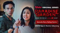 Episode 2 Vidio Original Series Paradise Garden sudah dapat disaksikan melalui platform streaming Vidio. (Dok. Vidio)